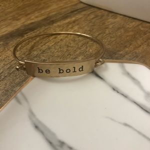 """Jewelry - 🎈 Gold toned bracelet with """"Be Bold"""" 🎈"""